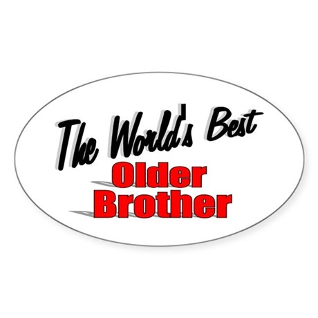 """The World's Best Older Brother"" Oval Sticker"