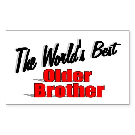"""The World's Best Older Brother"" Sticker (Rectangu"