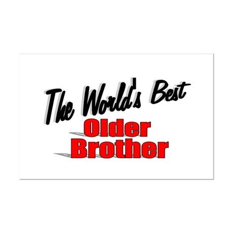 """The World's Best Older Brother"" Mini Poster Print"