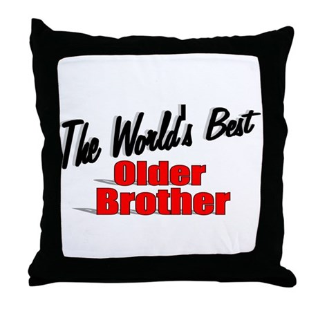 """The World's Best Older Brother"" Throw Pillow"