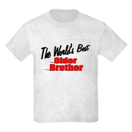 """The World's Best Older Brother"" Kids Light T-Shir"