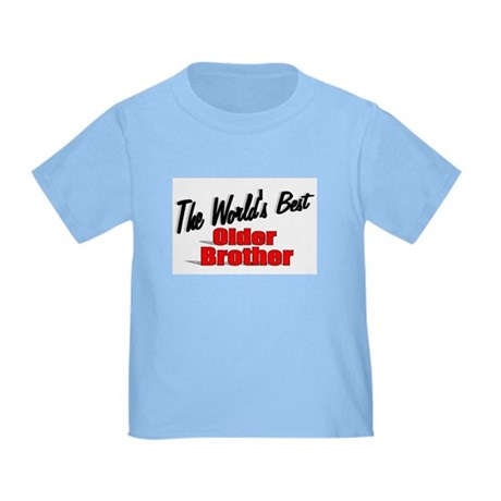 """The World's Best Older Brother"" Toddler T-"
