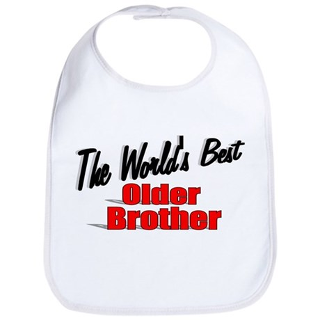"""The World's Best Older Brother"" Bib"