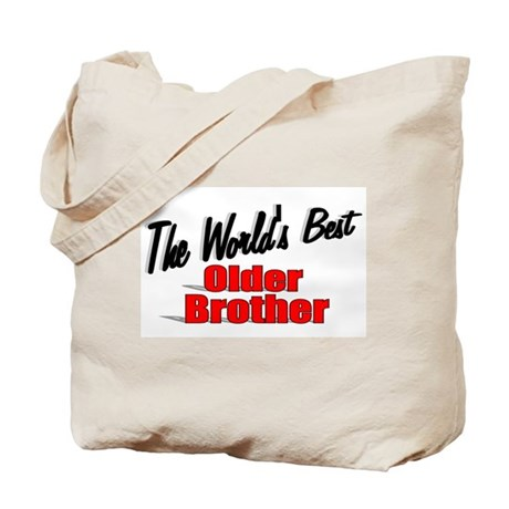 """The World's Best Older Brother"" Tote Bag"