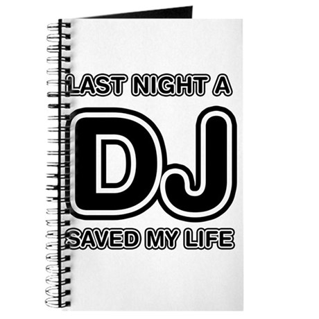 Last Night A DJ Saved My Life Journal