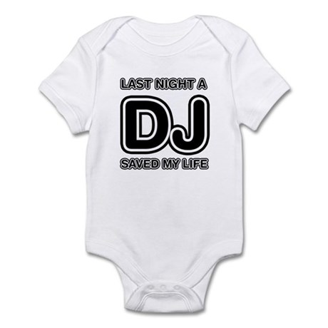 Last Night A DJ Saved My Life Infant Bodysuit