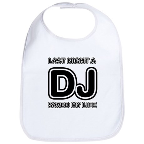Last Night A DJ Saved My Life Bib