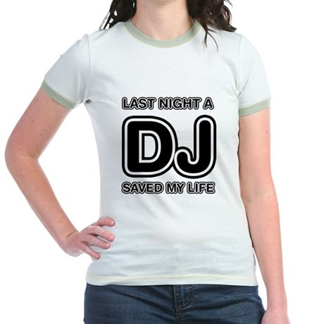 Last Night A DJ Saved My Life Jr. Ringer T-Shirt