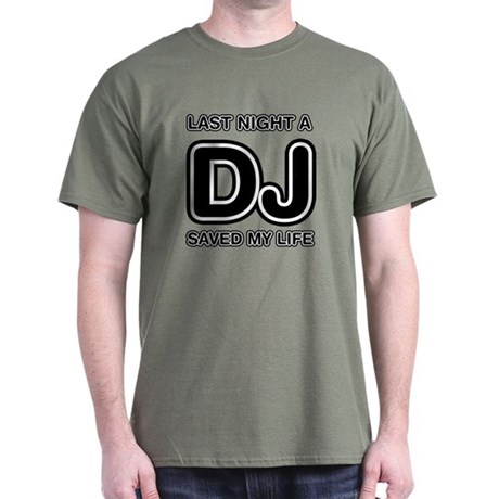Last Night A DJ Saved My Life Dark T-Shirt
