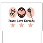 Peace Love Karaoke Yard Sign