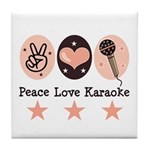 Peace Love Karaoke Tile Coaster