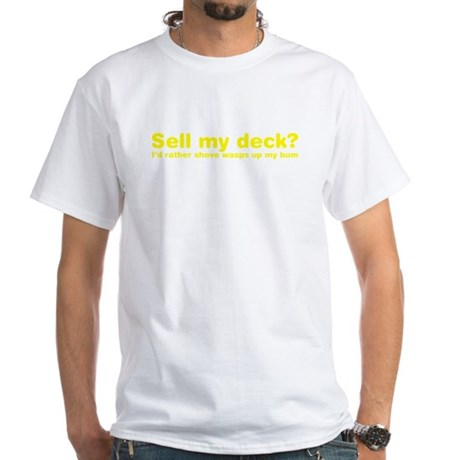 Sell my deck? White T-Shirt