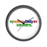 My Mommy & Daddy Are Coroners Wall Clock