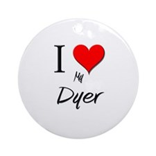 I Love My Dyer Ornament (Round)