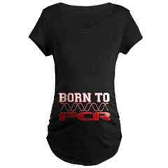 Born to PCR Maternity Dark T-Shirt