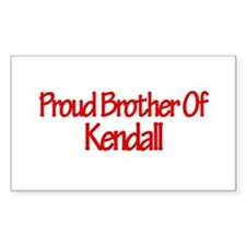 Proud Brother of Kendall Rectangle Decal