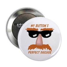"""Perfect Disguise 2.25"""" Button"""
