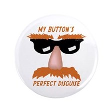 "Perfect Disguise 3.5"" Button"