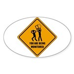 You Are Being Monitored Oval Sticker