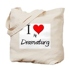 I Love My Dramaturg Tote Bag
