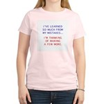 I've Learned So Much From My Women's Light T-Shir