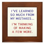 I've Learned So Much From My Framed Tile