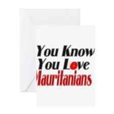 you know you love Mauritania Greeting Card