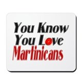 You know you love Martinique Mousepad