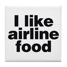 I LIKE AIRLINE FOOD Tile Coaster