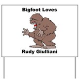 Bigfoot Loves Rudy Giulliani Yard Sign