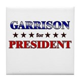 GARRISON for president Tile Coaster