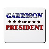 GARRISON for president Mousepad