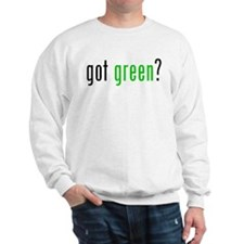 got green? Sweatshirt