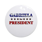 GABRIELA for president Ornament (Round)