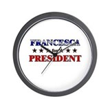 FRANCESCA for president Wall Clock