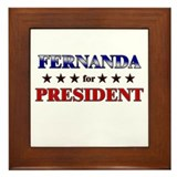 FERNANDA for president Framed Tile