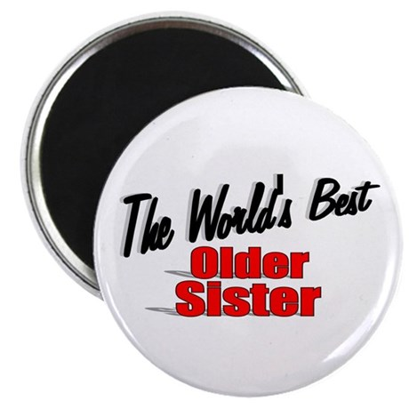 """The World's Best Older Sister"" Magnet"