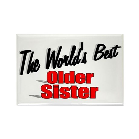 """The World's Best Older Sister"" Rectangle Magnet"