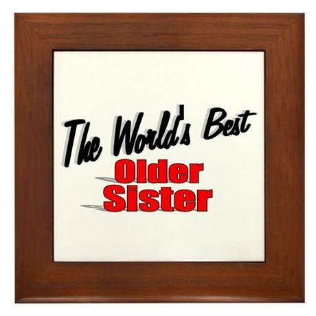 """The World's Best Older Sister"" Framed Tile"