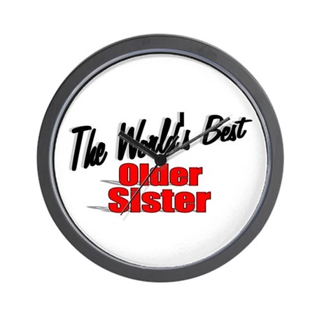 """The World's Best Older Sister"" Wall Clock"