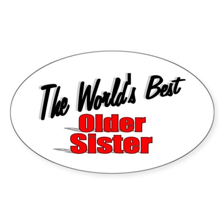 """The World's Best Older Sister"" Oval Sticker"