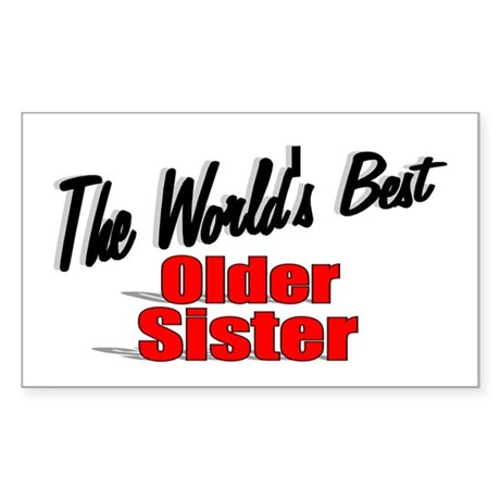 """The World's Best Older Sister"" Sticker (Rectangul"