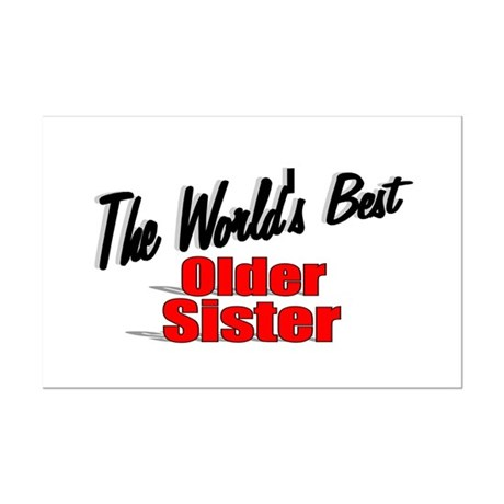 """The World's Best Older Sister"" Mini Poster Print"
