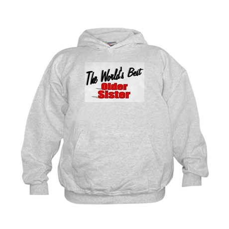"""The World's Best Older Sister"" Kids Hoodie"