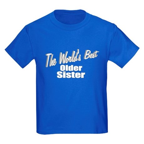"""The World's Best Older Sister"" Kids Dark T-Shirt"