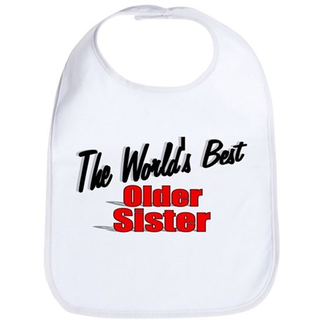 """The World's Best Older Sister"" Bib"