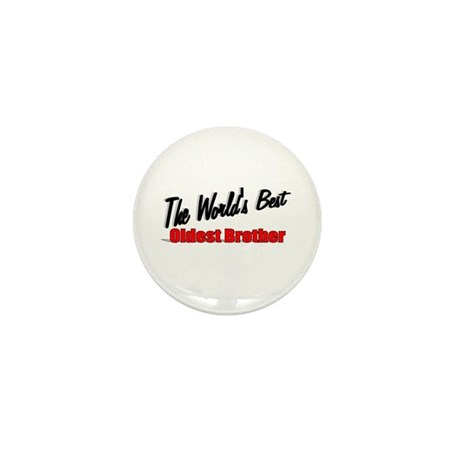 """The World's Best Oldest Brother"" Mini Button"