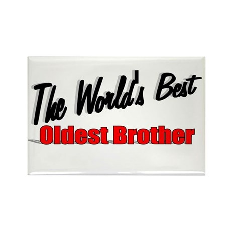 """The World's Best Oldest Brother"" Rectangle Magnet"