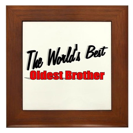 """The World's Best Oldest Brother"" Framed Tile"