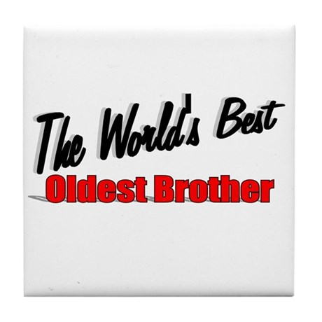 """The World's Best Oldest Brother"" Tile Coaster"